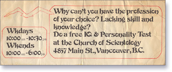 Why can't you have the profession of your choice? Lacking skill and knowledge? Do a free IQ & Personality Test at the Church of Scientology 4857 Main St., Vancouver, B.C.